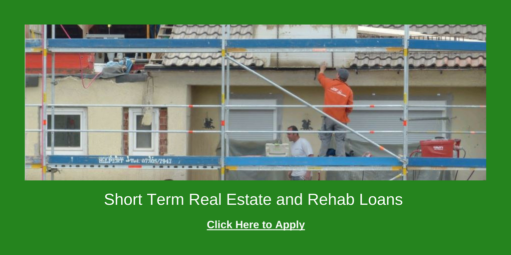 short term real estate and rehab loans